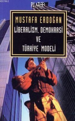 Liberalizm, Demokrasi ve Türkiye Modeli