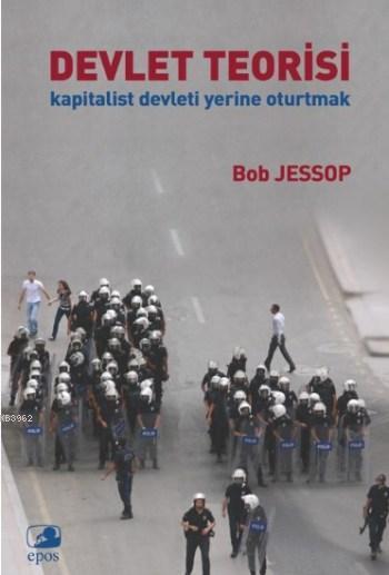 Devlet Teorisi; Kapitalist Devleti Yerine Oturtmak
