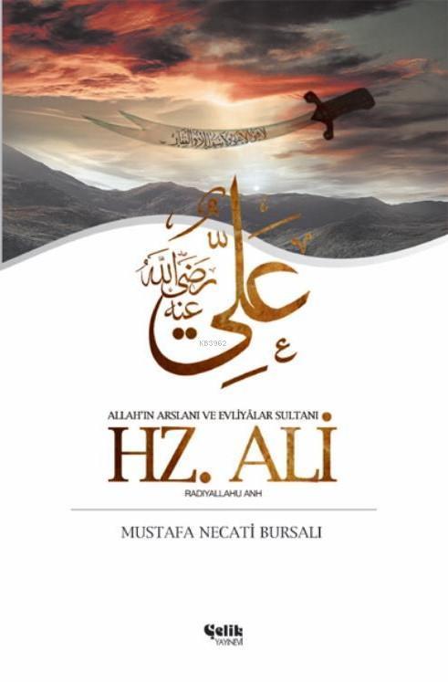 Hz. Ali; Allah'ın Arslanı ve Evliyâlar Sultanı Ehli Beyt