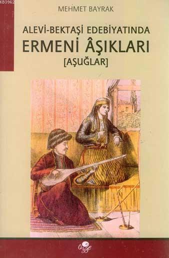 Alevi- Bektaşi Edebiyatında Ermeni Aşıkları (Aşuğlar)