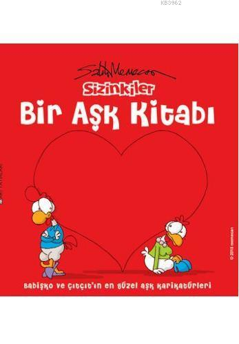 Sizinkiler - Bir Aşk Kitabı; Babişko ve Çıtçıt'ın En Güzel Aşk Karikatürleri