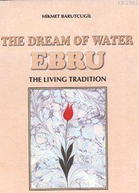 The  Dream Of Water Ebru; The Living Tradition