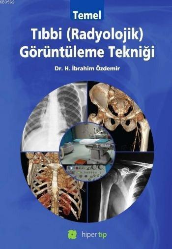 Temel Tıbbi (Radyolojik) Görüntüleme Tekniği