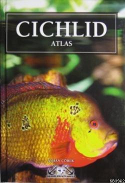 Cichlid Atlas; Ciklet Atlası - Akvaryum Balıkları
