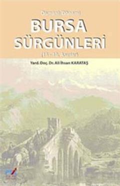 Osmanlı Dönemi| Bursa Sürgünleri (18- 19. Asırlar)
