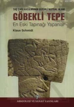 Göbekli Tepe; En Eski Tapınağı Yapanlar