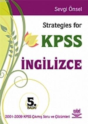 Strategies For KPSS İngilizce; 2001-2009 Kpss Çıkmış Soru ve Çözümleri