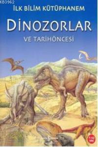 Dinozorlar ve Tarihöncesi; İlk Bilim Kütüphanem