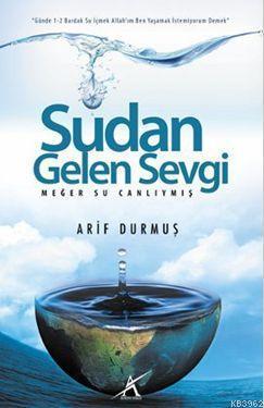 Sudan Gelen Sevgi; Meğer Su Canlıymış
