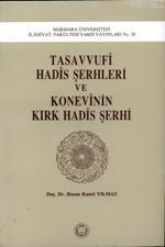 Tasavvufi Hadis Şerhleri ve Konevinin Kırk Hadis Şerhi