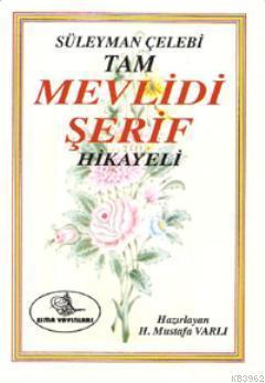 Süleyman Çelebi Tam Mevlidi Şerif Hikayeli (Eski-Yeni)