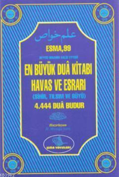 Esma 99 En Büyük Dua Kitabı (Ciltli); Havas ve Esrarı (Sihir,Tılsım,Büyü)