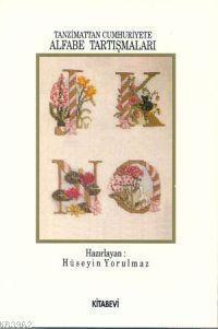 Alfabe Tartışmaları; Tanzimattan Günümüze