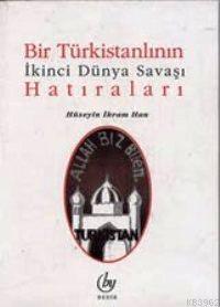 Bir Türkistanlının İkinci Dünya Savaşı Hatıraları