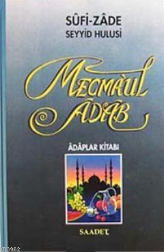 Mecmaul Adab; Adaplar Kitabı