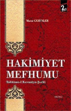 Hakimiyet Mefhumu; Tahkimu-l Kavaniyn Şerhi