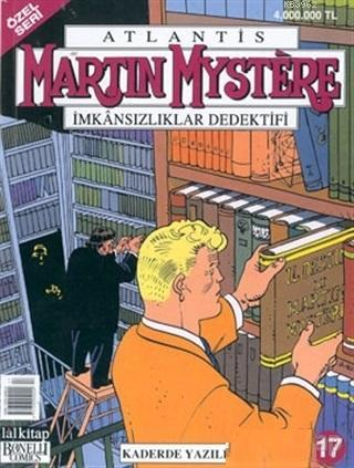 Atlantis (Özel Seri) Sayı :17 Martin Mystere İmkansızlıklar Dedektifi  Kaderde Yazılı