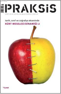 Praksis Sayı 29  Dört Aylık Sosyal Bilimler Dergisi; Tarih, Sınıf ve Coğrafya Ekseninde Kürt Meselesi/Dinamiği 2