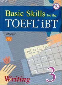 Basic Skills for the TOEFL iBT; Writing 3 + CD