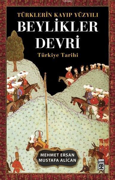 Türklerin Kayıp Yüzyılı - Beylikler Devri; Türkiye Tarihi