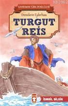 Turgut Reis - Kahraman Türk Denizcileri; Denizlerin Ejderhası