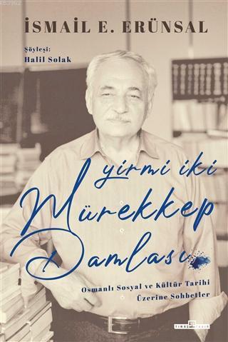 Yirmi İki Mürekkep Damlası; Osmanlı Sosyal ve Kültür Tarihi Üzerine Konuşmalar