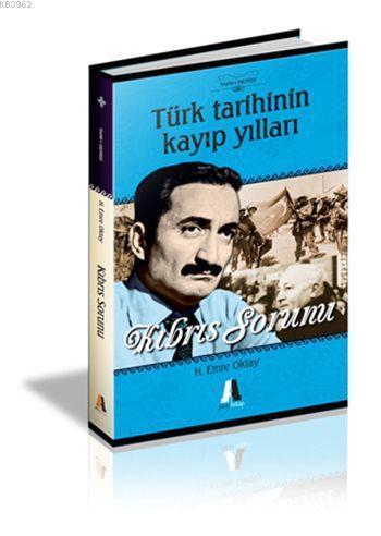Kıbrıs Sorunu; Türk Tarihinin Kayıp Yılları