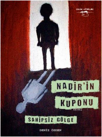 Nadir'in Kuponu - Sahipsiz Gölge