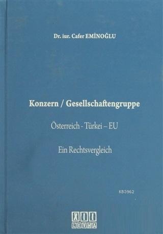Konzern / Gesellschaftengruppe; Österreich - Türkei - EU Ein Rechtsvergleich