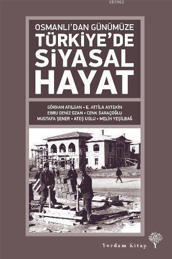 Osmanlıdan Günümüze Türkiyede Siyasal Hayat