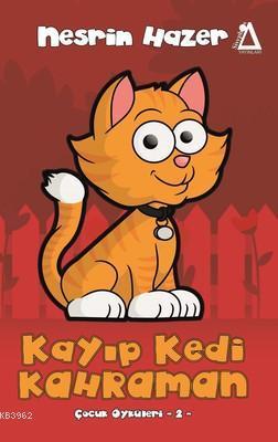 Kayıp Kedi Kahraman - Çocuk Öyküleri 2