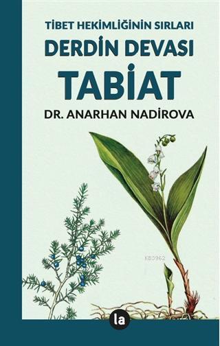 Derdin Devası Tabiat; Tibet Hekimliğinin Sırları