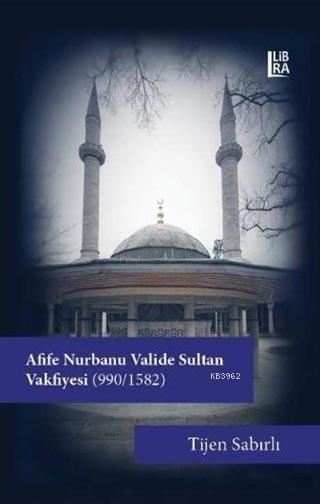 Afife Nurbanu Valide Sultan Vakfiyesi (990-1580)