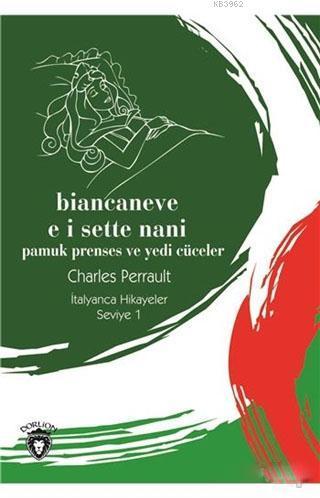 Biancaneve E I Sette Nani / Pamuk Prenses ve Yedi Cüceler İtalyanca Hikayeler Seviye 1