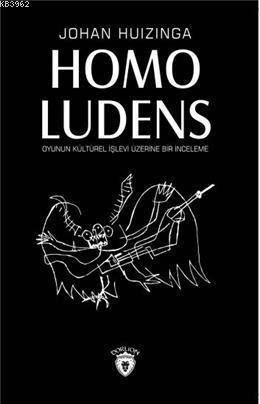 Homo Ludens Oyunun Kültürel İşlevi Üzerine Bir İnceleme