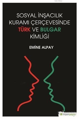 Sosyal İnşacılık Kuramı Çerçevesinde Türk ve Bulgar Kimliği