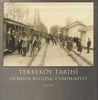 Tekkeköy Tarihi Cilt 4 Dünden Bugüne Cumhuriyet