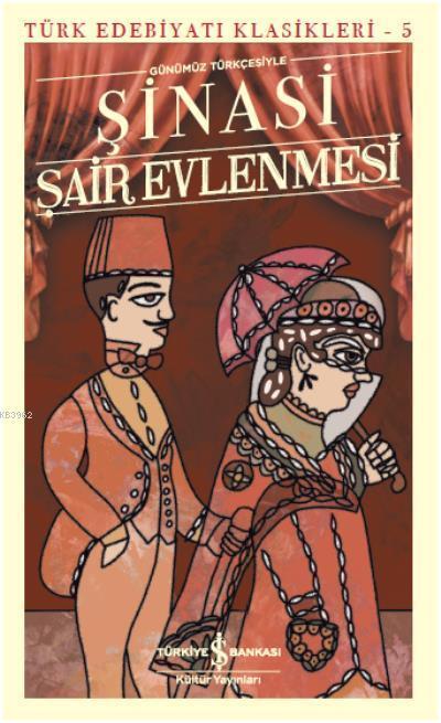 Şair Evlenmesi - Türk Edebiyatı Klasikleri 5; Günümüz Türkçesiyle