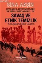 Savaş ve Etnik Temizlik - İstanbul Hükümetleri ve Milli Mücadele 4; Yumuşatılmış Sevr Dönemi