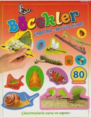Böcekler - Çıkartma ve Aktivite Kitabı; Çıkartmalarla Oyna ve Öğren