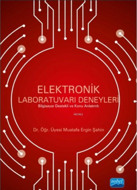 Elektronik Laboratuvarı Deneyleri; Bilgisayar Destekli ve Konu Anlatımlı