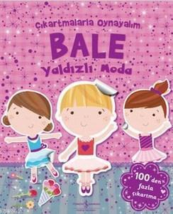 Bale Yıldızlı Moda; Çıkartmalarla Oynayalım