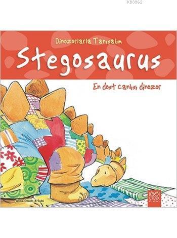 Stegosaurus: En Dost Canlısı Dinozor; Dinozorlarla Tanışalım Serisi