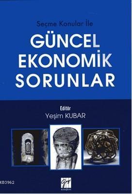 Güncel Ekonomik Sorunlar; Seçme Konular ile