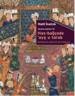 Has-Bağçede 'Ayş u Tarab; Nedimler Şairler Mutripler