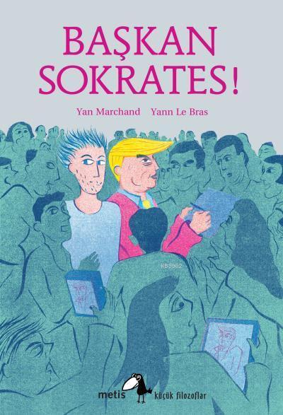 Başkan Sokrates!; Platon'un Gorgias'ından Esinle