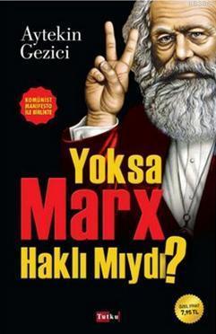 Yoksa Marx Haklı Mıydı?; Komünist Manifesto ile Birlikte