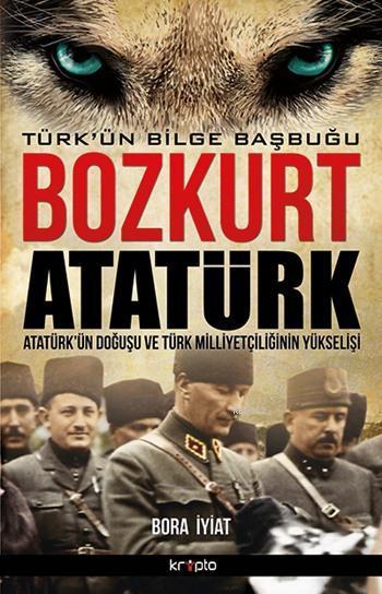 Bozkurt Atatürk; Atatürk'ün Doğuşu ve Türk Milliyetçiliğinin Yükselişi