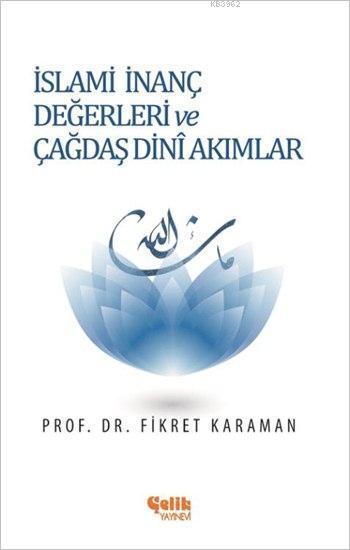 İslami İnanç Değerleri ve Çağdaş Dini Akımlar
