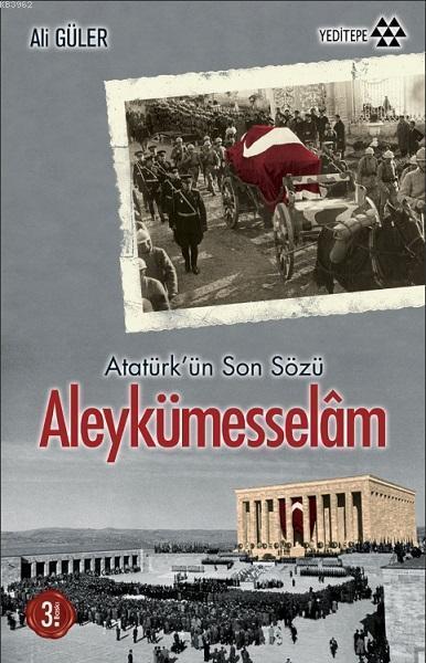 Aleykümesselâm; Atatürk'ün Son Sözü